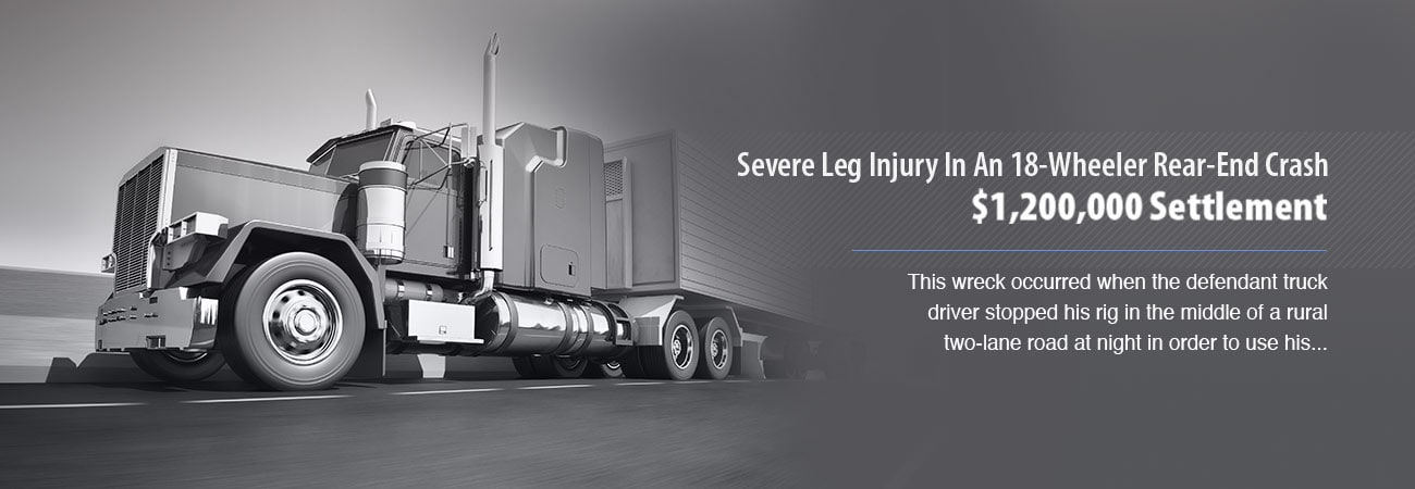 Severe Leg Injury in an 18-wheeler rear-end crash $1,200,000 Settlement